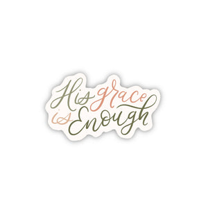 """His Grace is Enough"" (STICKER)"