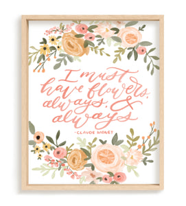 """I Must Have Flowers Always and Always"" (PRINT) 8x10"