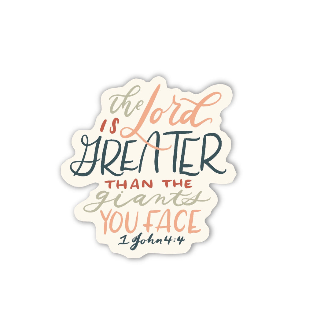 """The Lord is Greater (1 John 4:4)"" (STICKER)"