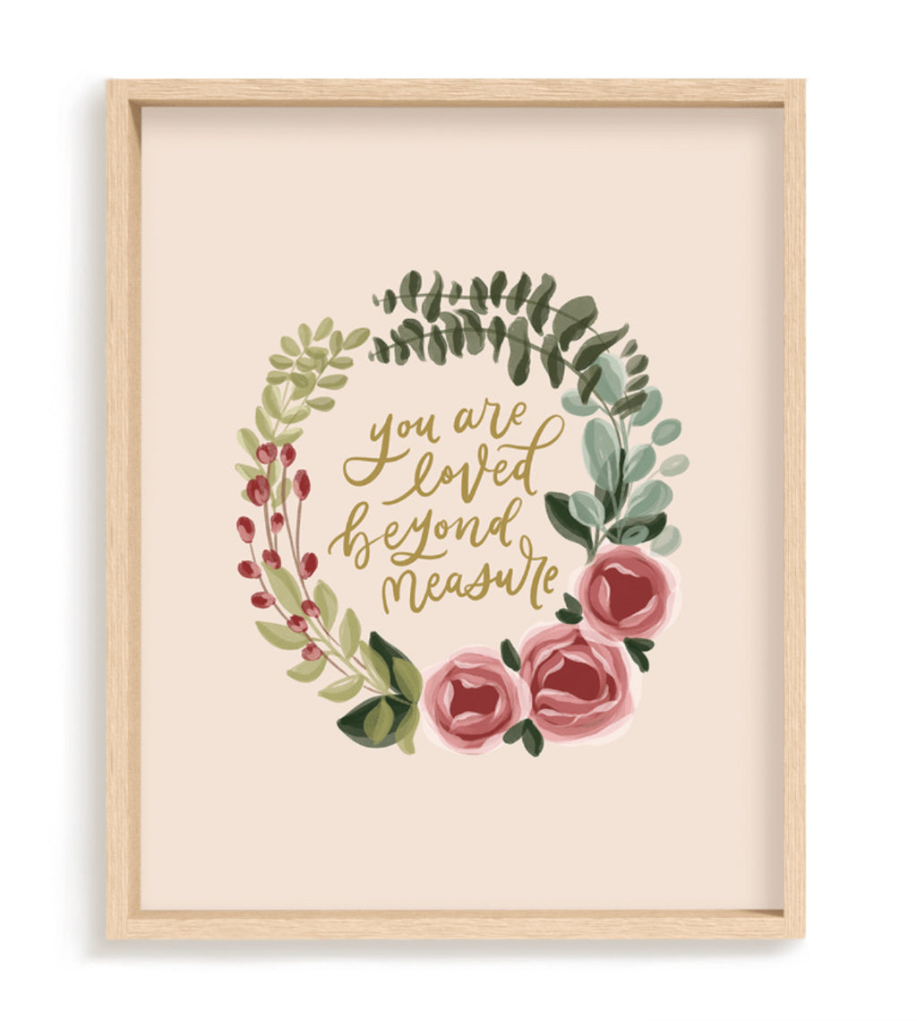 """You Are Loved Beyond Measure"" (PRINT) 8x10"