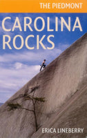 Carolina Rocks: The Piedmont Guidebook