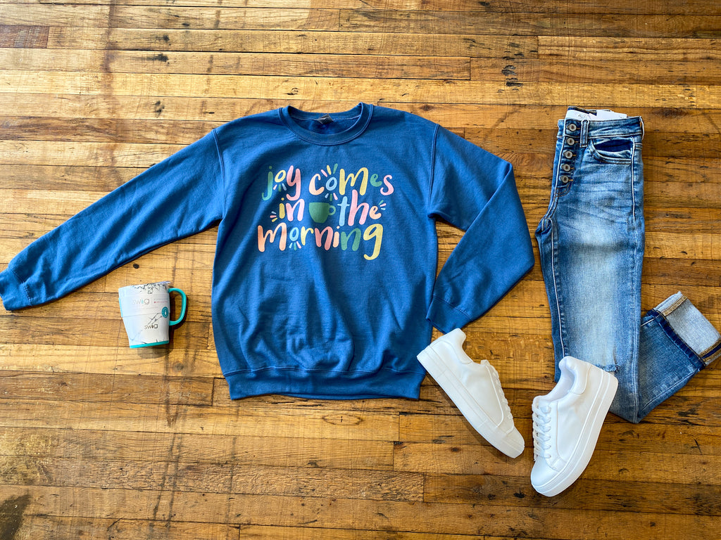 Joy Comes in the Morning Sweatshirt
