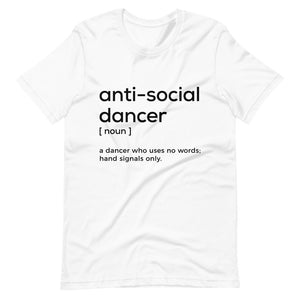 """Anti-Social Dancer"" Unisex T-Shirt"
