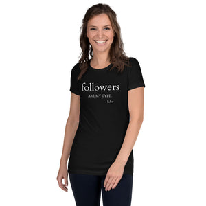 """Followers Are My Type"" Slim Fit T-Shirt"