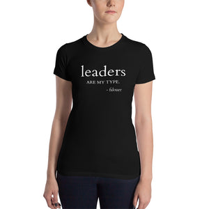 """Leaders Are My Type"" Slim Fit T-Shirt"