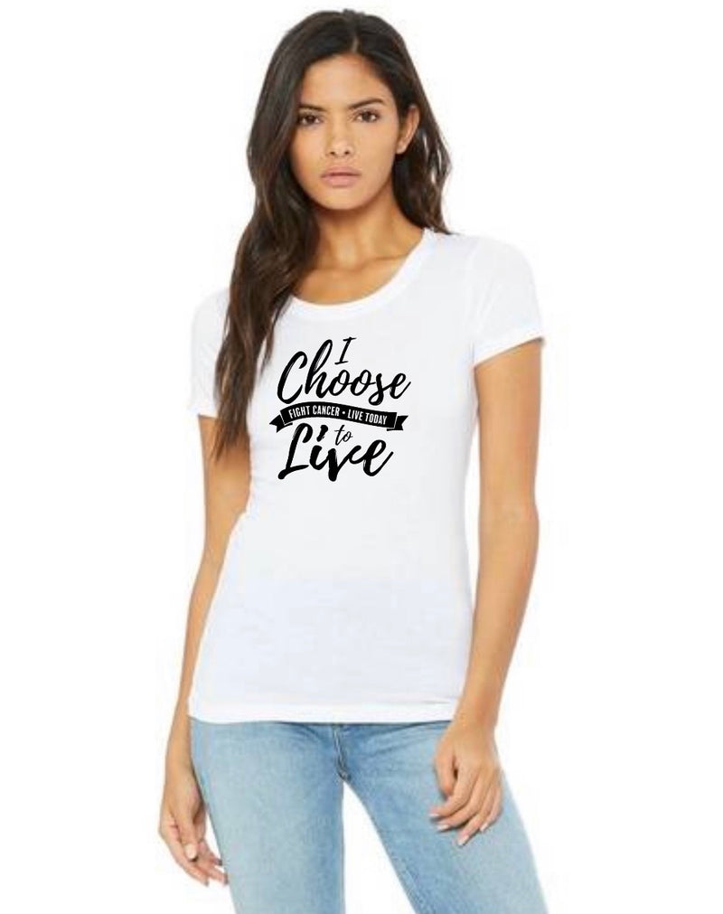 Women's Classic I CHOOSE TO LIVE T