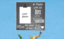 Load image into Gallery viewer, A Mom with all Boys 4 by 6 photo holder,concinnity-crafts,Photo Frame,Concinnity Crafts