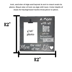 A Mom with all Boys 4 by 6 photo holder,concinnity-crafts,Photo Frame,Concinnity Crafts