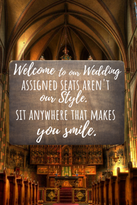 Assigned Seats Aren't our Style Ceremony Sign,concinnity-crafts,Wood Sign,Concinnity Crafts