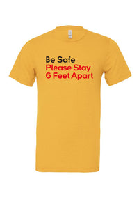 Be Safe Please Stay Six Feet Away Tee