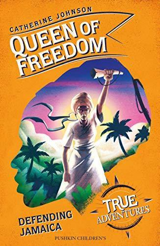 Queen of Freedom: Defending Jamaica (True Adventures) - Imagine Me Stories