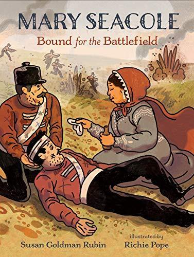 Mary Seacole: Bound for the Battlefield - Imagine Me Stories