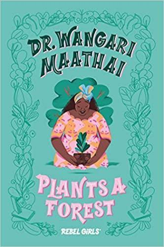 Dr Wangari Maathai Plants a Forest - Imagine Me Stories