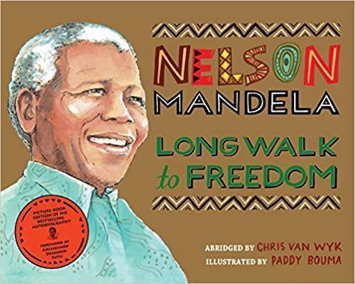 Nelson Mandela: Long Walk to Freedom: Illustrated Children's edition - Imagine Me Stories