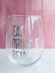 Eat, Drink, Remarry Wine Glass