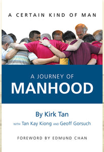 A JOURNEY OF MANHOOD: A CERTAIN KIND OF MAN