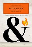 FAITH & FIRE: LIVING FROM THE INSIDE OUT / FACILITATOR'S GUIDE