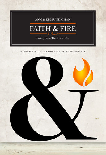 FAITH & FIRE: LIVING FROM THE INSIDE OUT / WORKBOOK