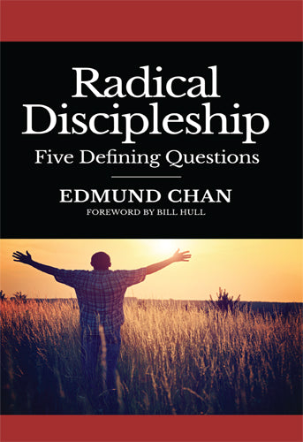 RADICAL DISCIPLESHIP: FIVE DEFINING QUESTIONS