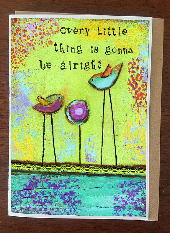 Every Little Things Gonna Be Alright.... Greeting Card