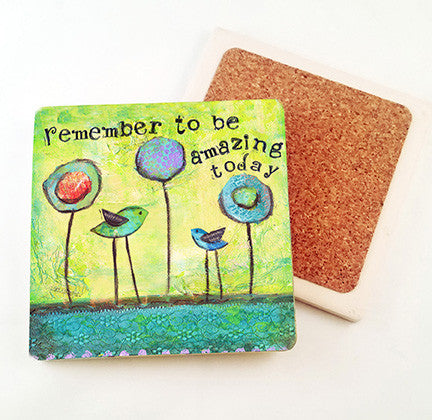 Remember to Be Amazing.. absorbant stone coaster