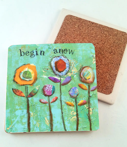 Begin Anew.. absorbant stone coaster