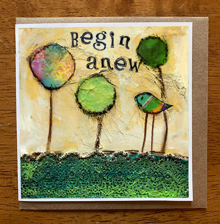 Begin Anew... 5 x 5 greeting card