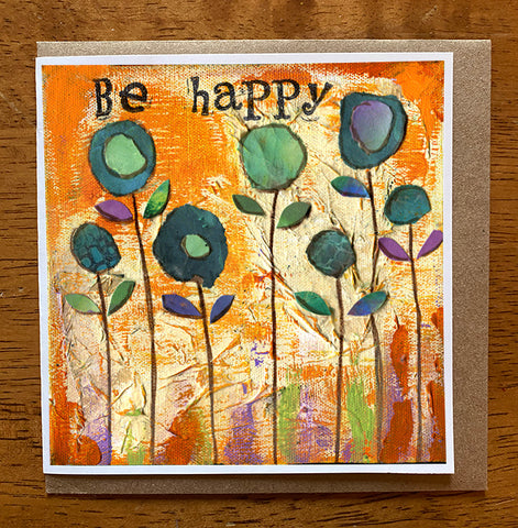 Be Happy.. 5 x 5 greeting card