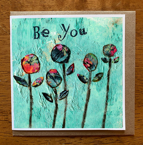 Be You. 5 x 5 greeting card