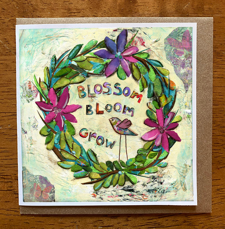 Blossom , Bloom and Grow... 5 x 5 greeting card