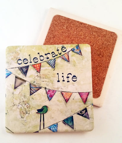 Celebrate Life.... absorbant stone coaster