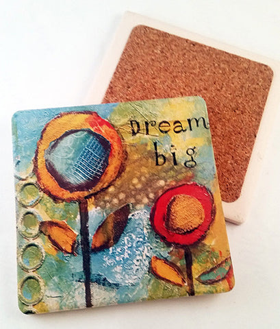Dream Big II.. absorbant stone coaster