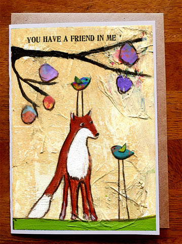 You Have a Friend In Me.. 5 x 7 greeting card
