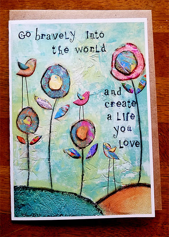 Go Bravely.. 5 x 7 greeting card