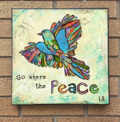 Go Where the Peace Is... wood block print