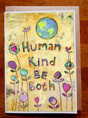 Human Kind Be Both.. 5 x 7 greeting card