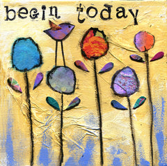 Begin Today