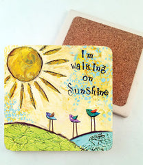 Walking on Sunshine.. absorbant stone coaster