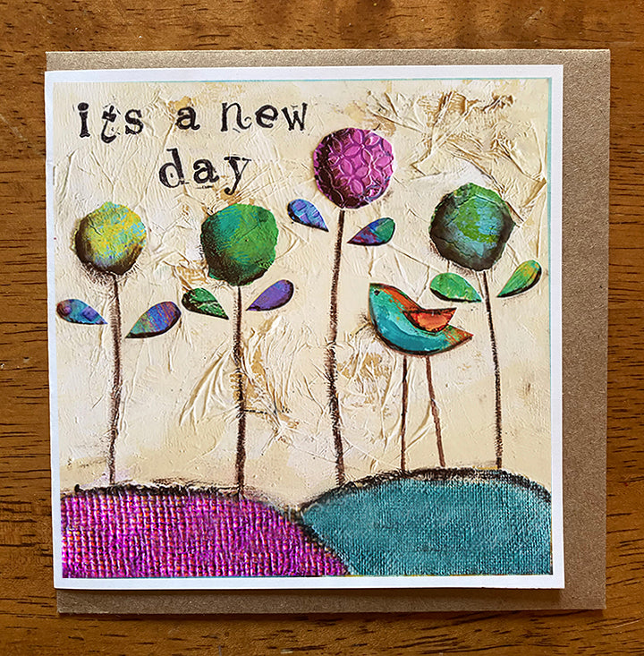 It's a New Day...... 5 x 5 greeting card