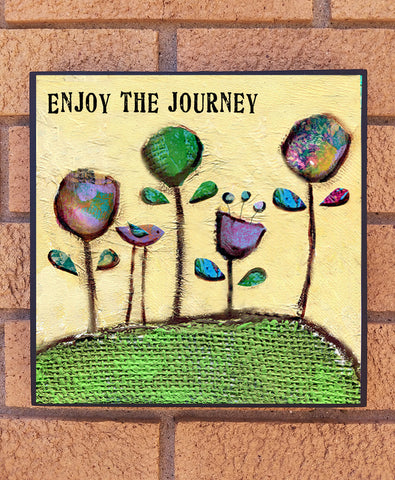 Enjoy the Journey.. wood block print