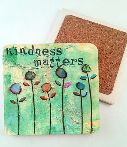 Kindness Matters....Absorbant Stone Coaster