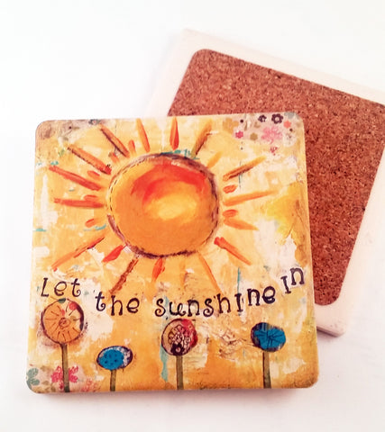 Let the Sunshine In.. absorbant stone coaster