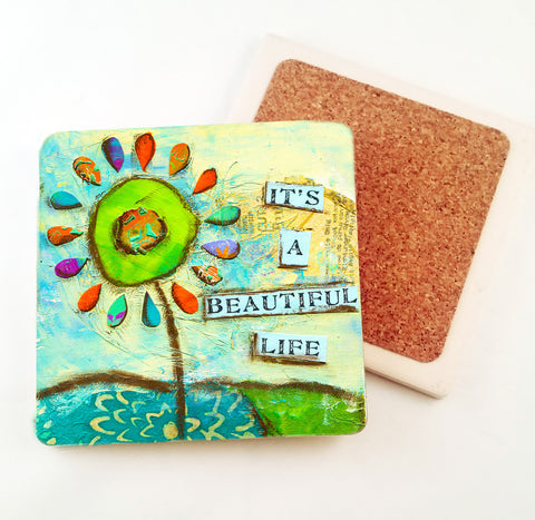 Life is Beautiful.. absorbant stone coaster