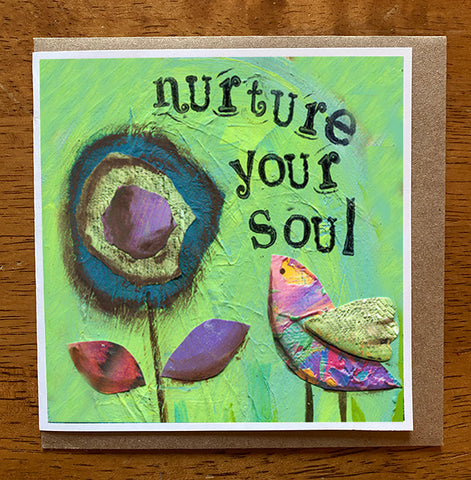 Nurture Your Soul..... 5 x 5 greeting card