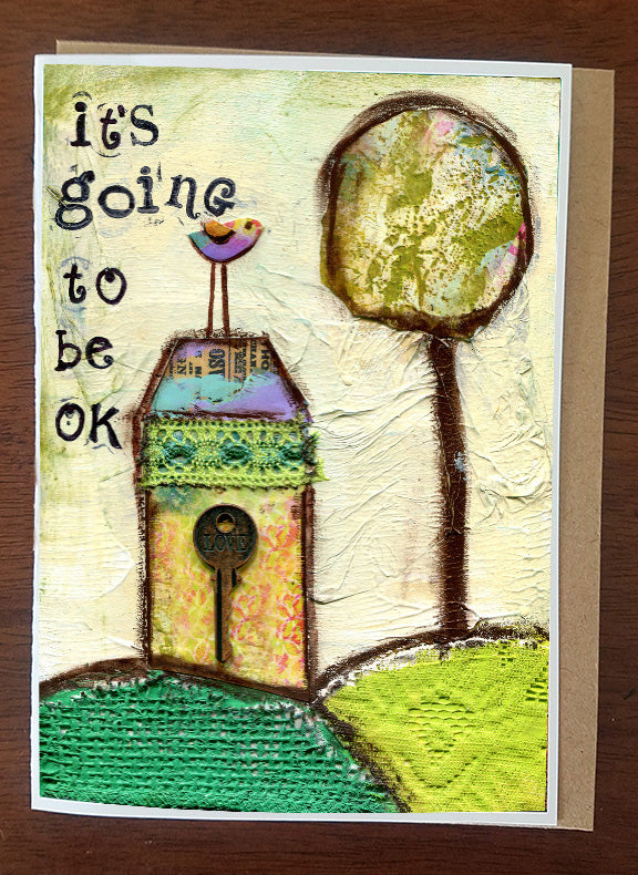 It's Going to Be OK..... Greeting Card