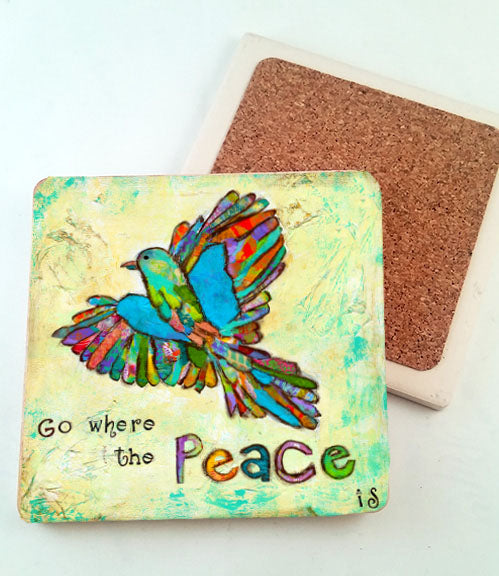 Go Where the Peace Is.. absorbant stone coaster