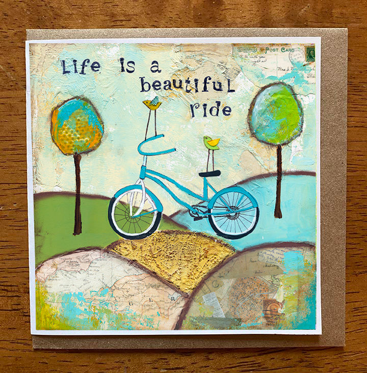 Life is a Beautiful Ride..... 5 x 5 greeting card