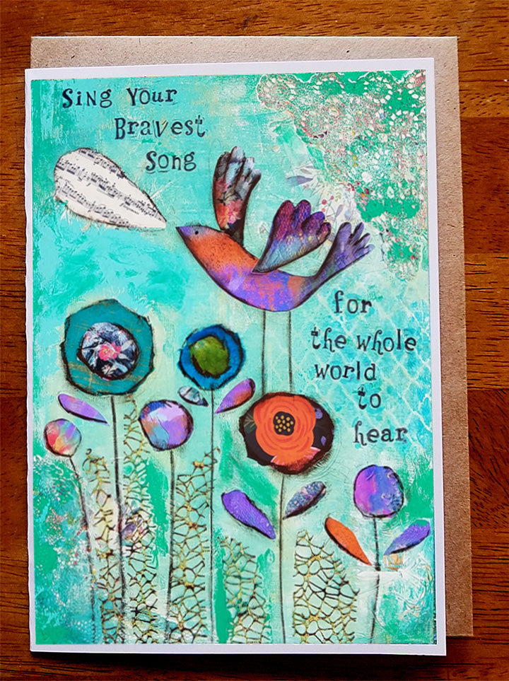 Sing Your Bravest Song.... Greeting Card
