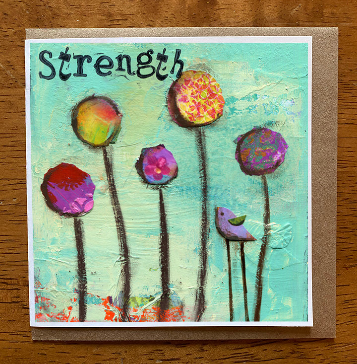 Strength...... 5 x 5 greeting card