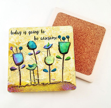 Today is going to be awesome.. absorbant stone coaster